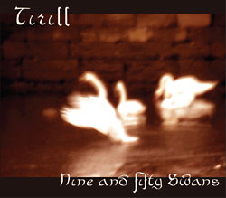 Tirill: Nine And Fifty Swans