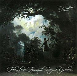 Tirill: Tales From Tranquil August Gardens