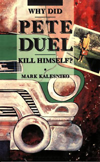 Mark Kalesniko: Why did Pete Duel kill himself