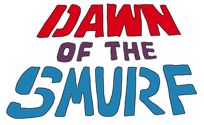 Dawn of the Smurf