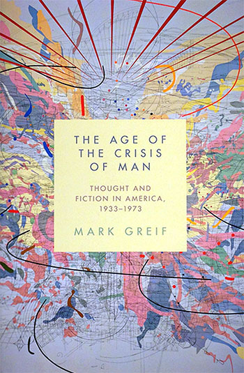 »The Age of the Crisis of Man« von Mark Greif