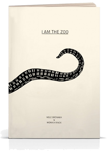 Nele Brönner & Monika Rinck, I Am The Zoo